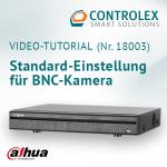 Video-Tutorial #18003: Dahua Standard-Einstellung für BNC-Kamera