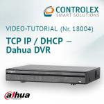 Video-Tutorial #18004: Dahua DVR TCP IP / DHCP