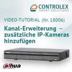 Video-Tutorial #18006: Dahua DVR Kanal-Erweiterung IP-Kameras hinzufügen