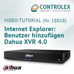 Video-Tutorial #18018: Internet Explorer - Benutzer hinzufügen Dahua XVR 4.0