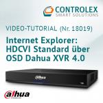 Video-Tutorial #18019: Internet Explorer - HDCVI Standard über OSD Dahua XVR 4.0