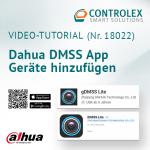 Video-Tutorial #18022: Dahua DMSS App Geräte hinzufügen